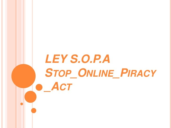 LEY S.O.P.ASTOP_ONLINE_PIRACY_ACT