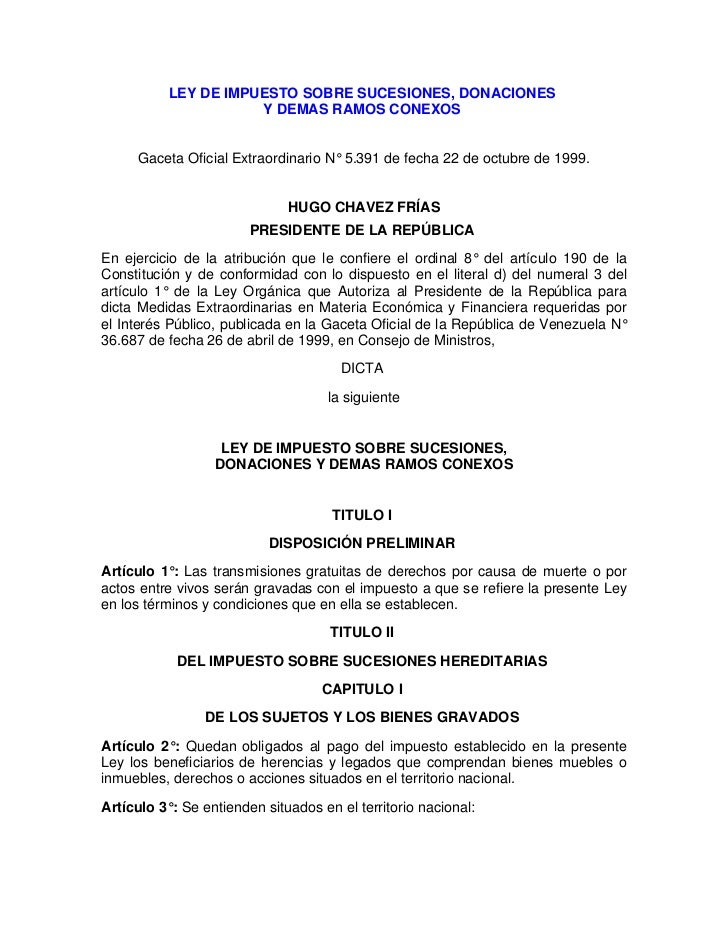 LEY DE IMPUESTO SOBRE SUCESIONES, DONACIONES                     Y DEMAS RAMOS CONEXOS      Gaceta Oficial Extraordinario ...