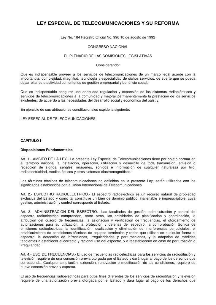 LEY ESPECIAL DE TELECOMUNICACIONES Y SU REFORMA                         Ley No. 184 Registro Oficial No. 996 10 de agosto ...