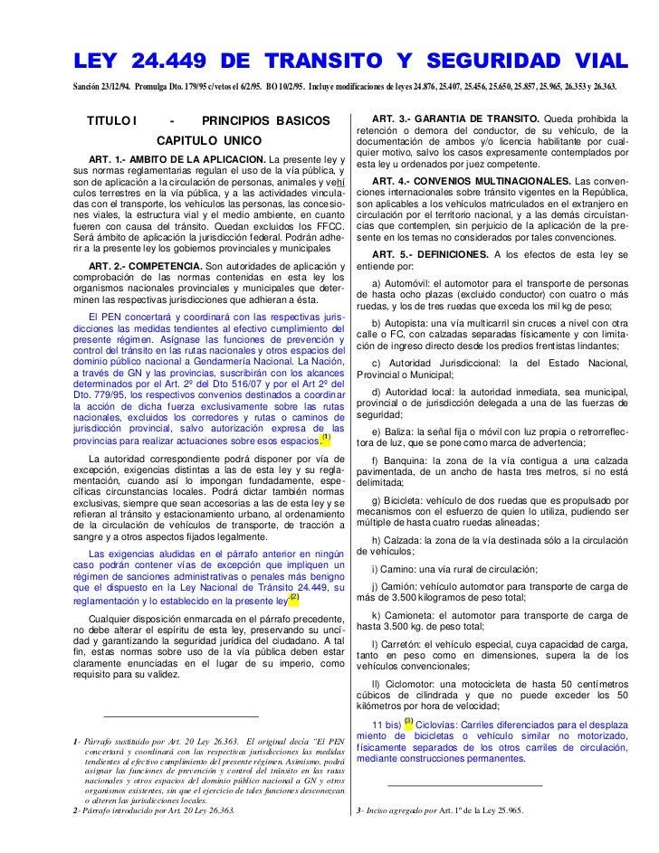 LEY 24.449 DE TRANSITO Y SEGURIDAD VIALSanción 23/12/94. Promulga Dto. 179/95 c/vetos el 6/2/95. BO 10/2/95. Incluye modif...