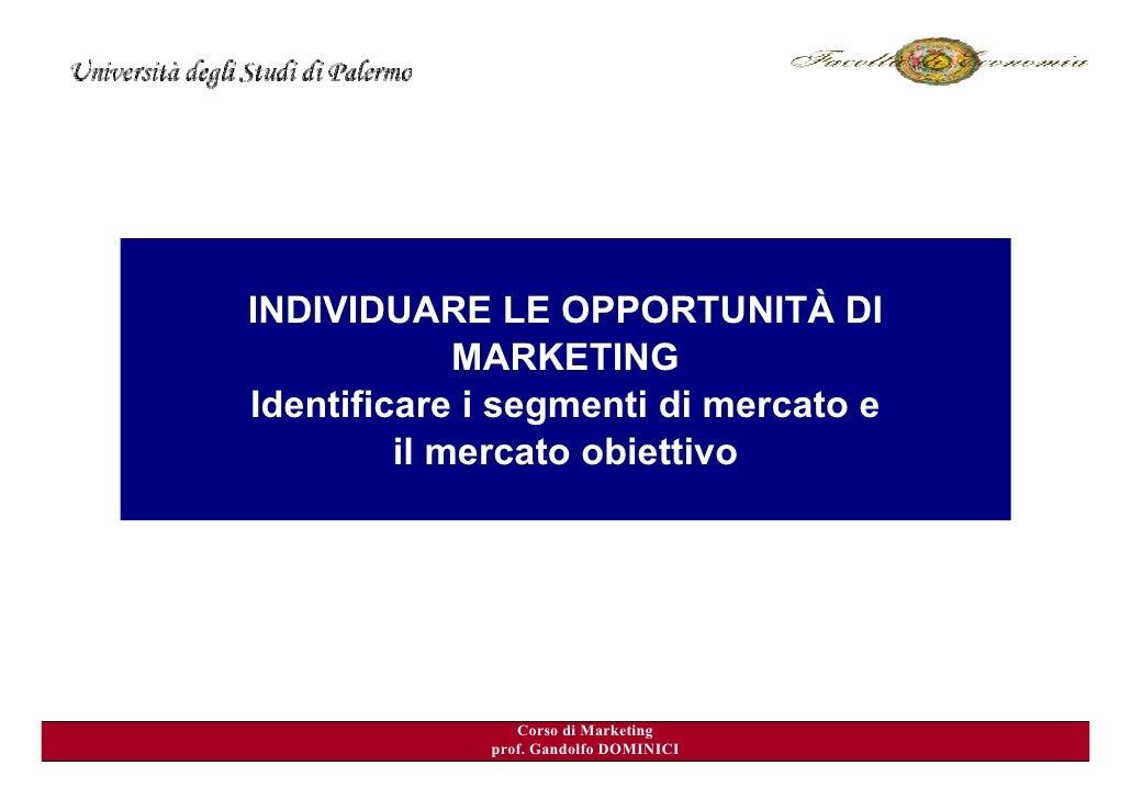 INDIVIDUARE LE DI MARKETING: DI    IL PROCESSO OPPORTUNITÀ              MARKETING              come iniziare Identificare ...