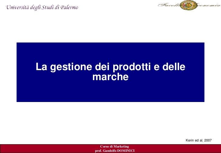 Lagestionedeiprodottiedelle    ILPROCESSODIMARKETING:             marche           comeiniziare                 ...