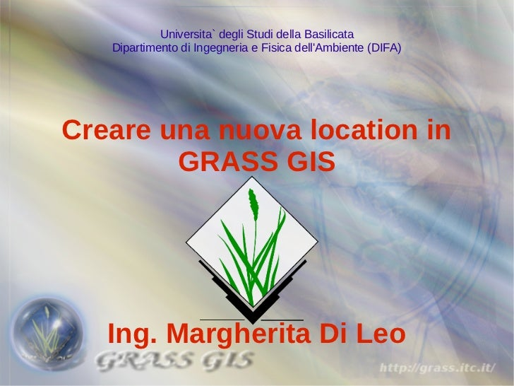 Universita` degli Studi della Basilicata   Dipartimento di Ingegneria e Fisica dellAmbiente (DIFA)Creare una nuova locatio...