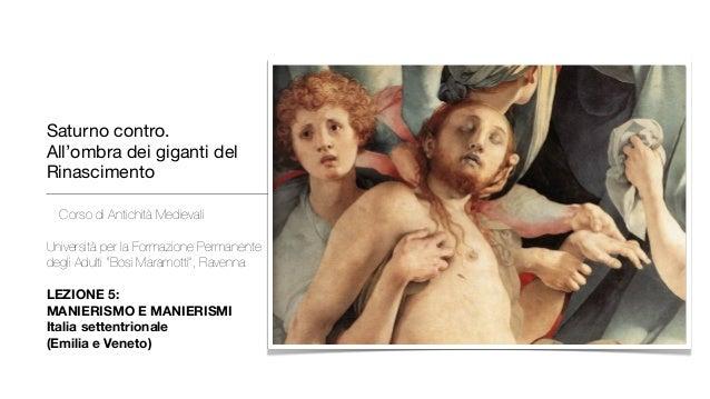 Saturno contro. All'ombra dei giganti del Rinascimento Corso di Antichità Medievali Università per la Formazione Permanent...
