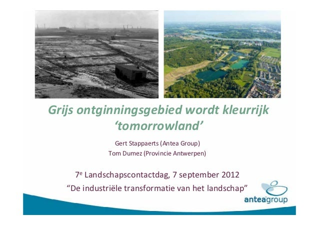 Grijs ontginningsgebied wordt kleurrijk            'tomorrowland'                GertStappaerts(AnteaGroup)            ...