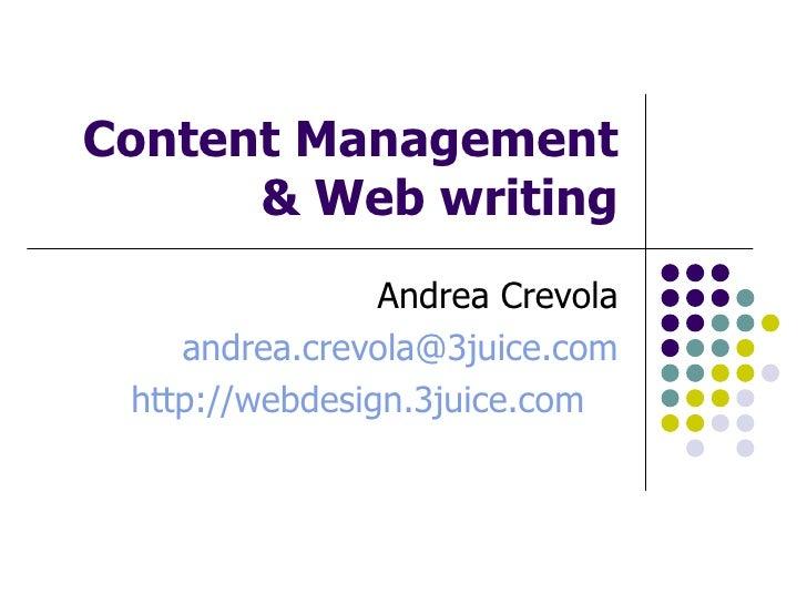 Content Management & Web writing Andrea Crevola [email_address] http://webdesign.3juice.com