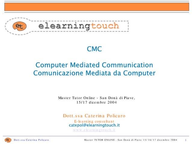 ".5 g ""gigagaîageaaxaa"";  CMC  Computer Mediated Communication Comunicazione Mediata da Computer  Master Tutor Online - San..."