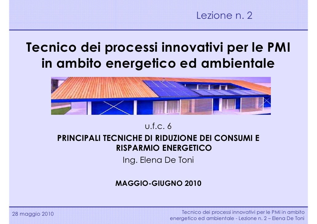 Lezione n. 2       Tecnico dei processi innovativi per le PMI       in ambito energetico ed ambientale                    ...