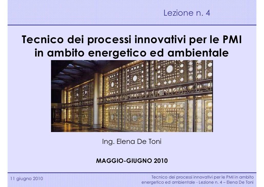 Lezione n. 4       Tecnico dei processi innovativi per le PMI       in ambito energetico ed ambientale                    ...