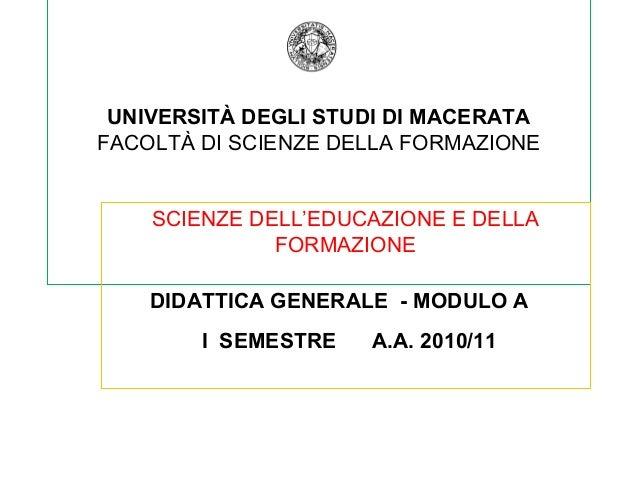 UNIVERSITÀ DEGLI STUDI DI MACERATA FACOLTÀ DI SCIENZE DELLA FORMAZIONE SCIENZE DELL'EDUCAZIONE E DELLA FORMAZIONE DIDATTIC...