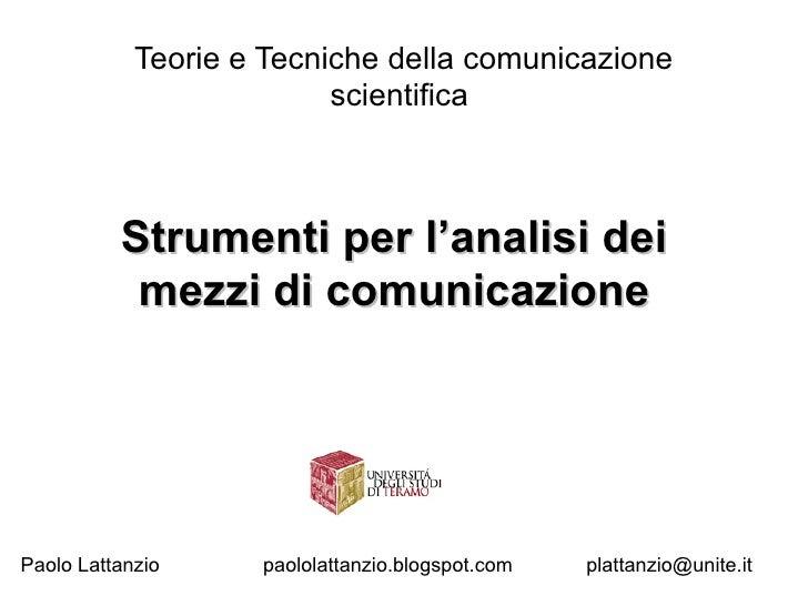 Teorie e Tecniche della comunicazione                           scientifica              Strumenti per l'analisi dei      ...