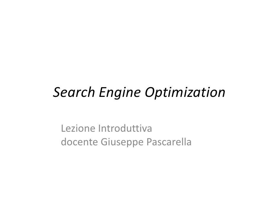 Search Engine Optimization   Lezione Introduttiva  docente Giuseppe Pascarella