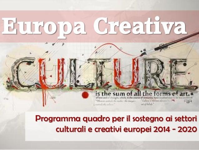 Europa Creativa. Il Programma quadro per il sostegno ai settori culturali e creativi europei 2014 - 2020