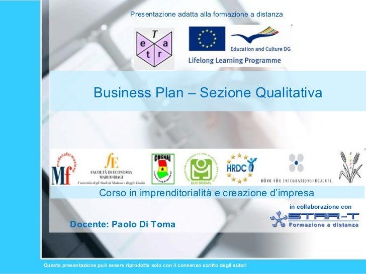 Business Plan – Sezione Qualitativa Docente: Paolo Di Toma Corso in imprenditorialità e creazione d'impresa
