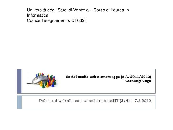 Lezione 3 del 7 febbraio 2012 - DAL SOCIAL WEB ALLA CONSUMERIZZAZIONE DELL'IT