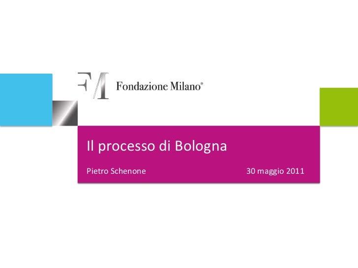 Il processo di Bologna<br />Pietro Schenone       30 maggio 2011<br />
