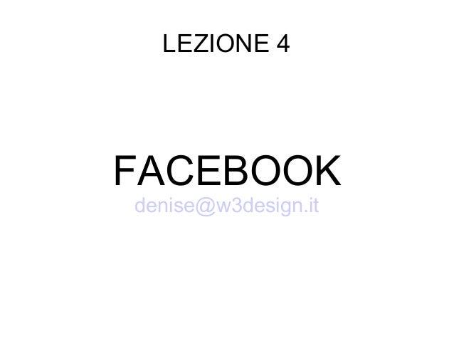 Lezione 4 Facebook e pagine aziendali