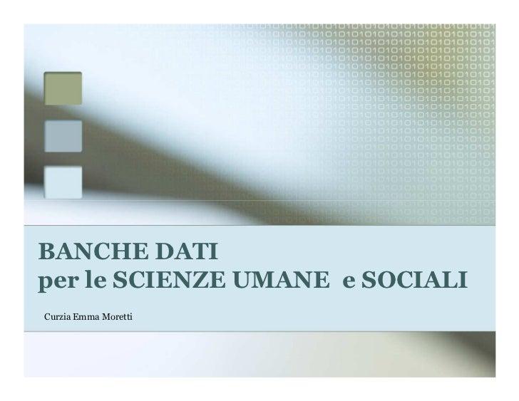 BANCHE DATIper le SCIENZE UMANE e SOCIALICurzia Emma Moretti