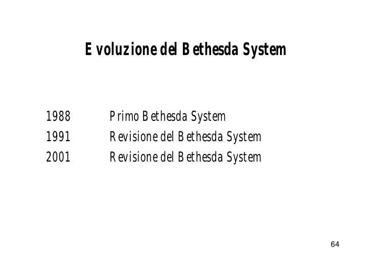Evoluzione del Bethesda System   1988      Primo Bethesda System 1991      Revisione del Bethesda System 2001      Revisio...