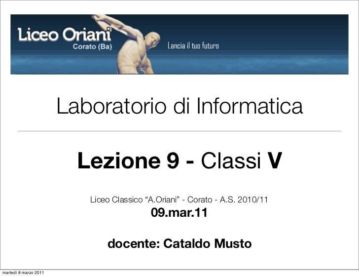 """Laboratorio di Informatica                         Lezione 9 - Classi V                          Liceo Classico """"A.Oriani""""..."""