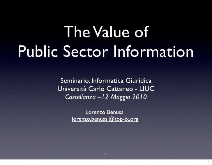 The Value of Public Sector Information       Seminario, Informatica Giuridica      Università Carlo Cattaneo - LIUC       ...
