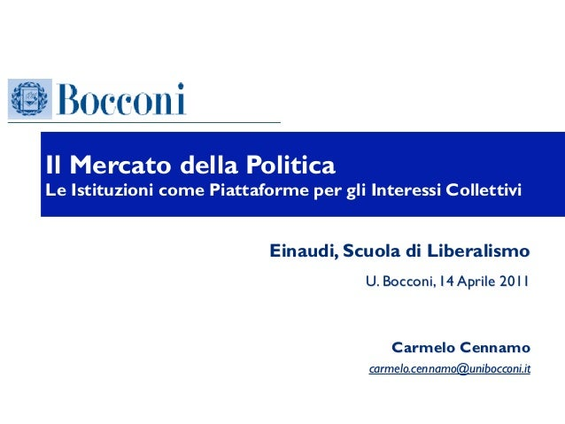 Il Mercato della PoliticaLe Istituzioni come Piattaforme per gli Interessi Collettivi                            Einaudi, ...