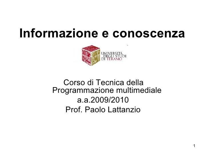 Informazione e conoscenza          Corso di Tecnica della     Programmazione multimediale           a.a.2009/2010        P...