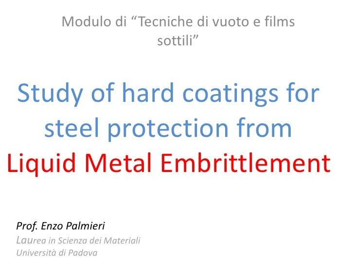 """Modulo di """"Tecniche di vuoto e films                         sottili"""" Study of hard coatings for   steel protection fromLi..."""