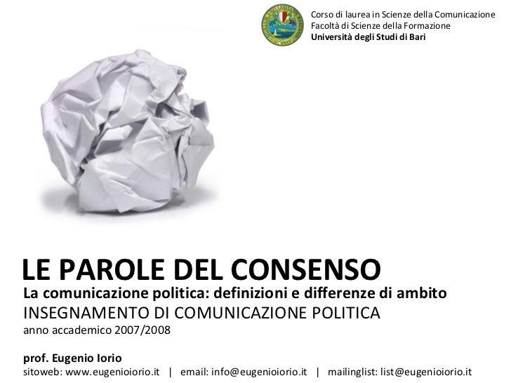 La comunicazione politica: definizioni e differenze di ambito INSEGNAMENTO DI COMUNICAZIONE POLITICA anno accademico 2007/...