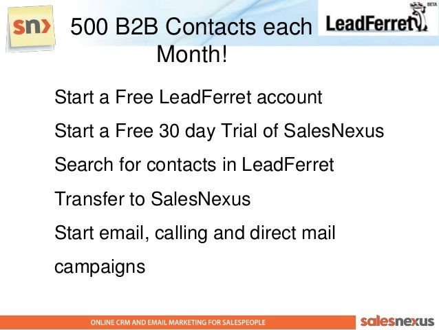 500 B2B Contacts each         Month!Start a Free LeadFerret accountStart a Free 30 day Trial of SalesNexusSearch for conta...