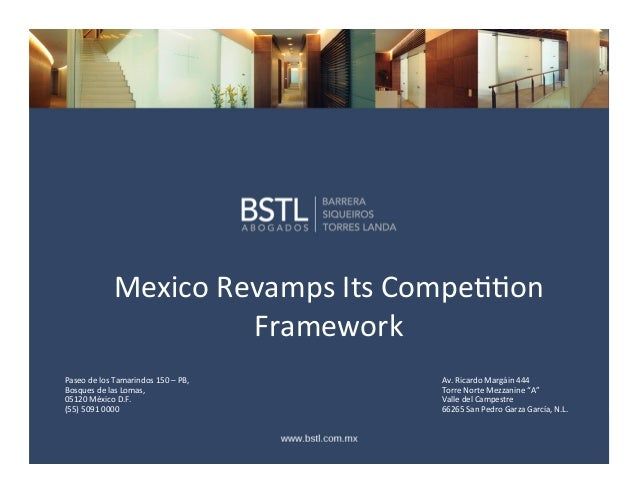Mexico	   Revamps	   Its	   Compe11on	    Framework	    Paseo	   de	   los	   Tamarindos	   150	   –	   PB,	    Bosques	  ...