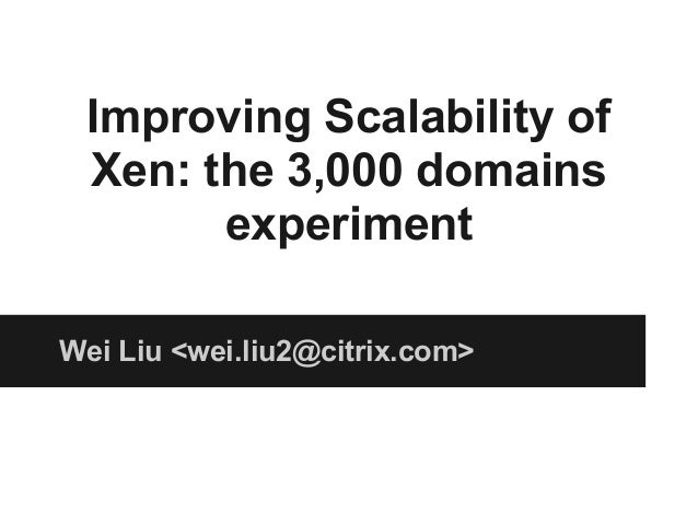 Improving Scalability of Xen: The 3,000 Domains Experiment