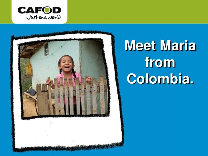 Picture my World: Maria from Colombia - Lent Fast Day 2011