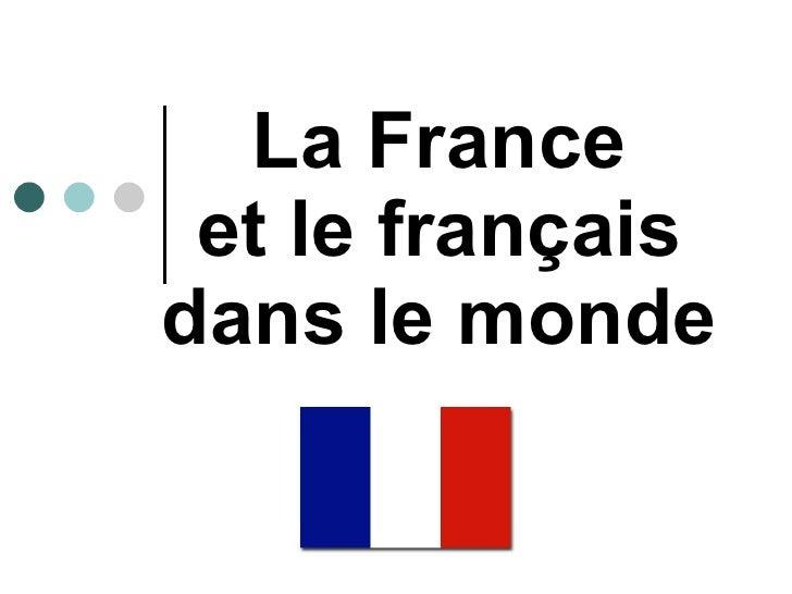 La France  et le français dans le monde