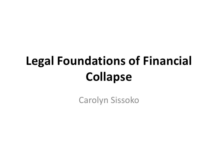 Legal Foundations of Financial Collapse<br />Carolyn Sissoko<br />
