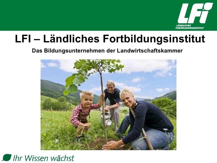 Das Bildungsunternehmen der Landwirtschaftskammer LFI – Ländliches Fortbildungsinstitut
