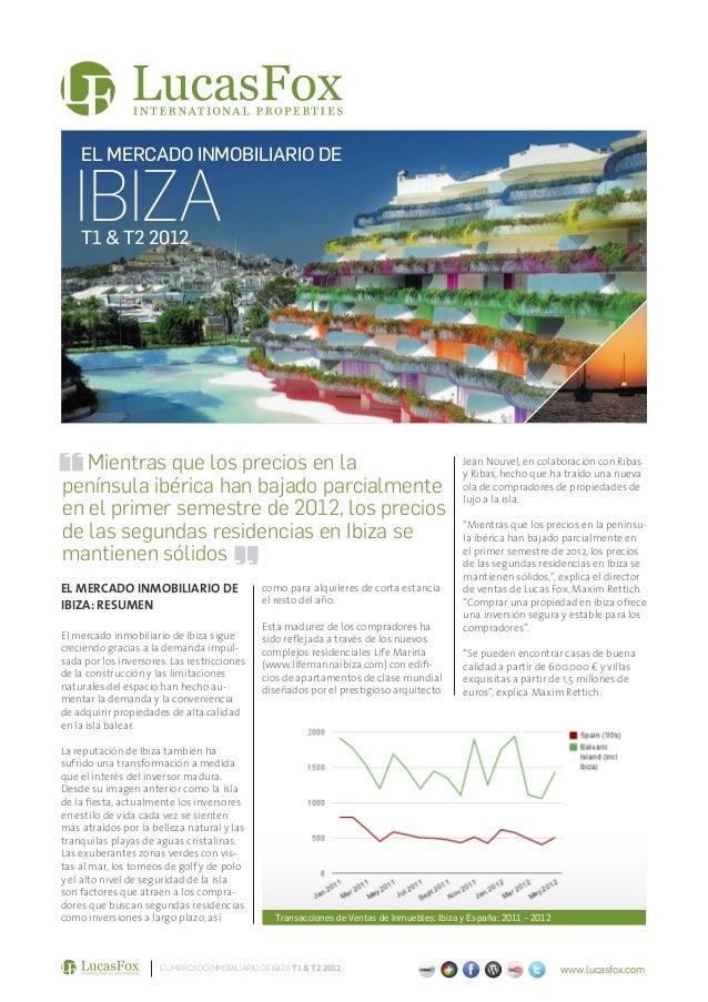 EL MERCADO INMOBILIARIO DE   IBIZA    T1 & T2 2012   Mientras que los precios en la                                       ...