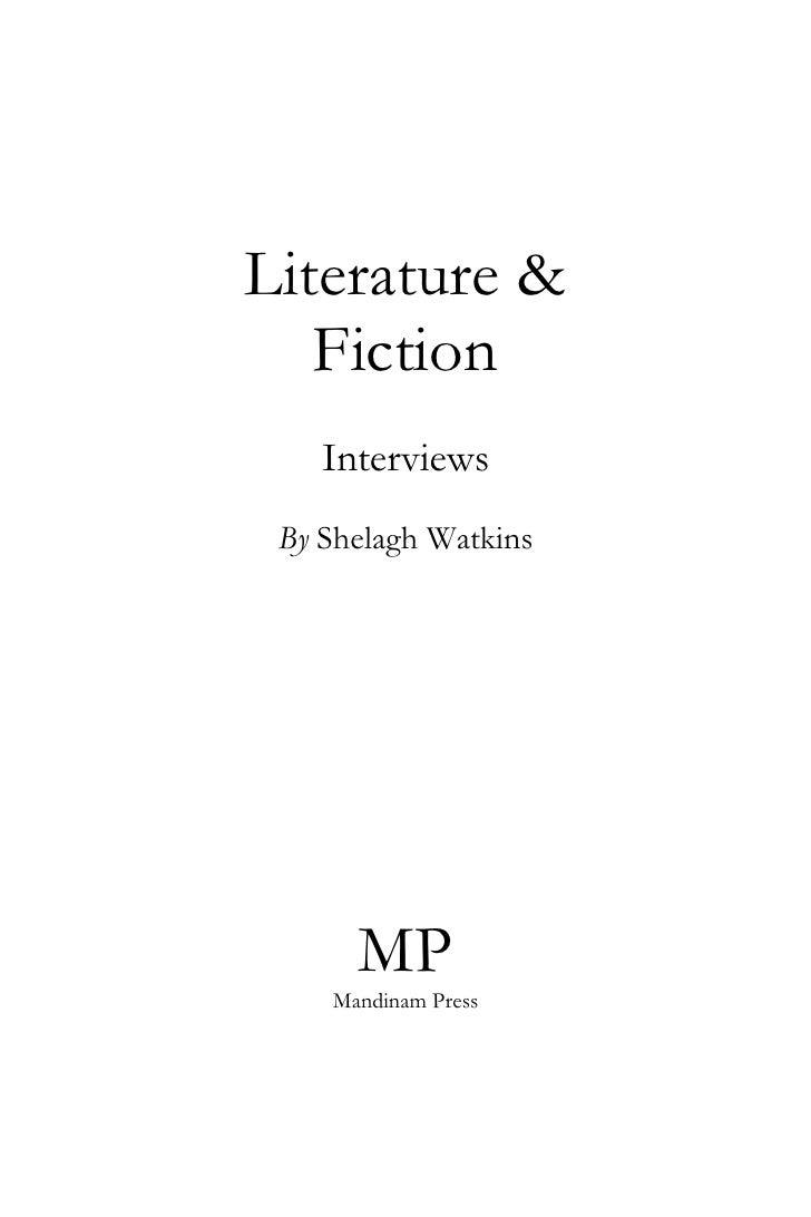 Literature &    Fiction     Interviews  By Shelagh Watkins           MP     Mandinam Press
