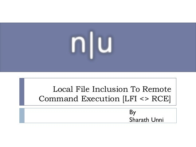 Local File Inclusion To Remote Command Execution [LFI <> RCE] By Sharath Unni