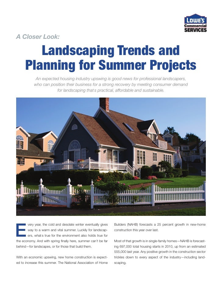 A Closer Look:           Landscaping Trends and       Planning for Summer Projects              An expected housing indust...