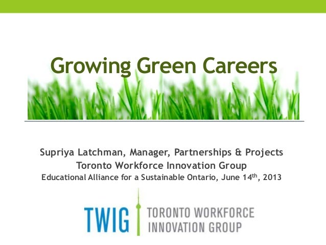 Supriya Latchman, Manager, Partnerships & ProjectsToronto Workforce Innovation GroupEducational Alliance for a Sustainable...