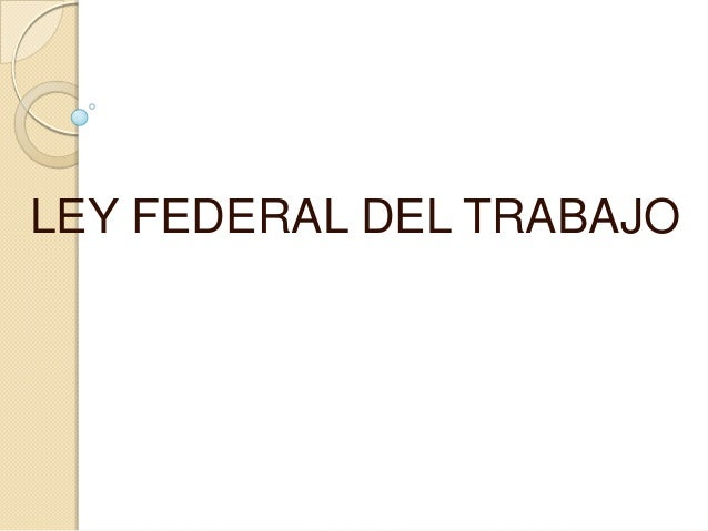 Contrato Colectivo de Trabajo Lft 2013 lic. amiel villavicencio