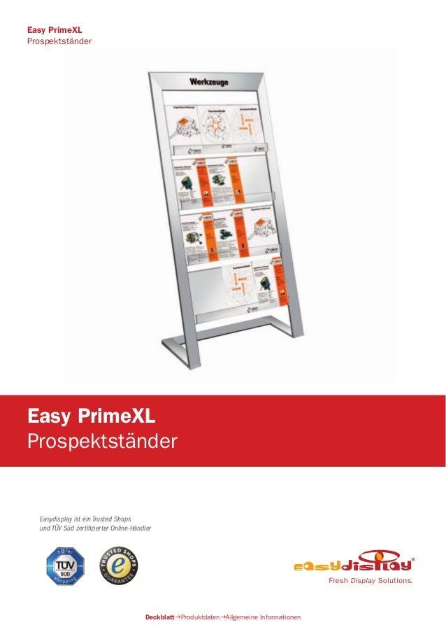 Easydisplay ist ein Trusted Shops und TÜV Süd zertifizierter Online-Händler Easy PrimeXL Prospektständer DeckblattProdukt...