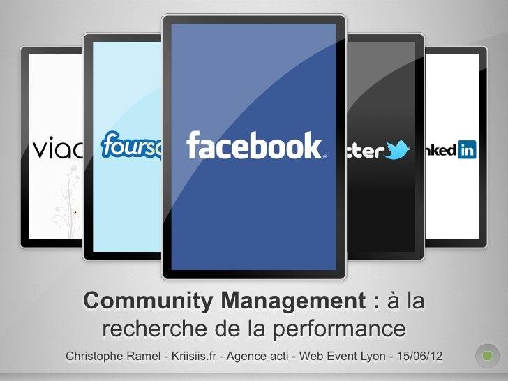 Community Management : à la    recherche de la performanceChristophe Ramel - Kriisiis.fr - Agence acti - Web Event Lyon - ...
