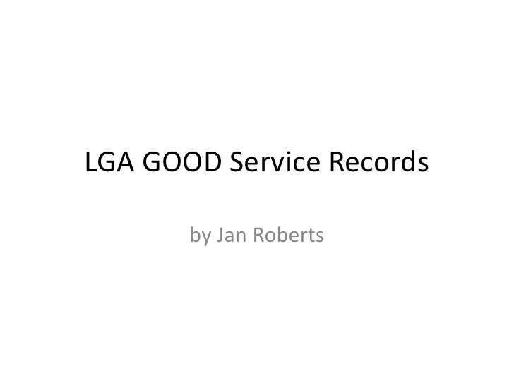 LGA GOOD Service Records<br />by Jan Roberts<br />