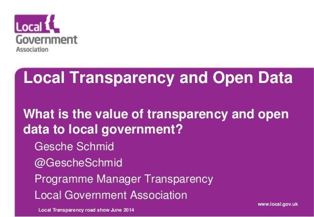 Local Transparency and Open Data What is the value of transparency and open data t