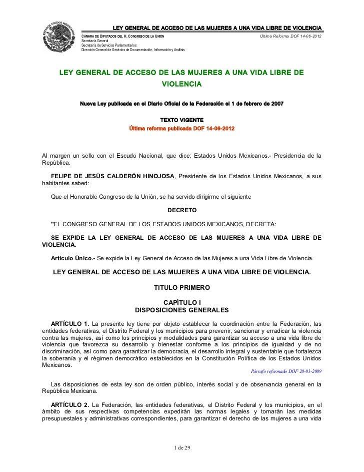 LEY GENERAL DE ACCESO DE LAS MUJERES A UNA VIDA LIBRE DE VIOLENCIA               CÁMARA DE DIPUTADOS DEL H. CONGRESO DE LA...