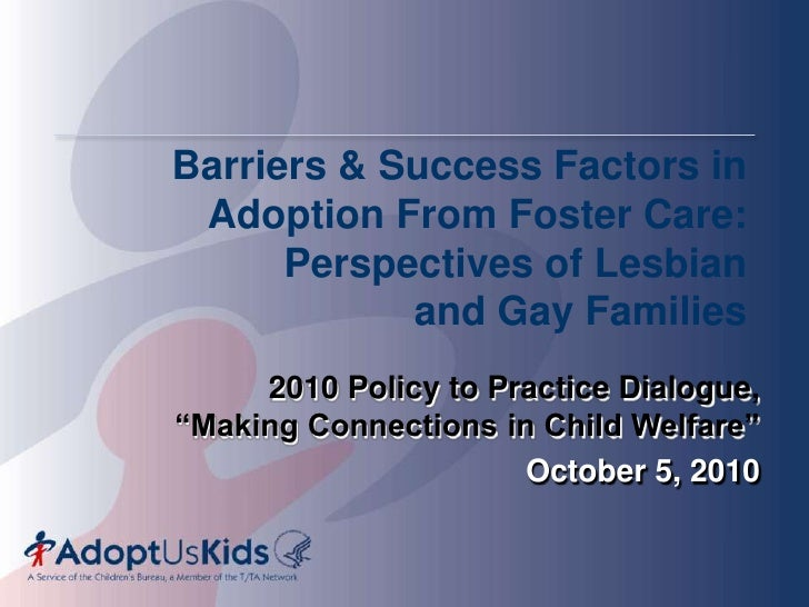 Barriers & Success Factors in Adoption From Foster Care: Perspectives of Lesbian and Gay Families