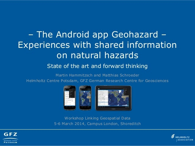 – The Android app Geohazard – Experiences with shared information on natural hazards State of the art and forward thinking...
