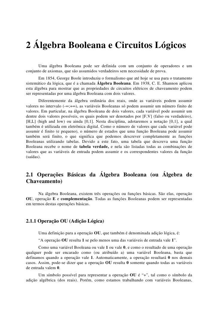 2 Álgebra Booleana e Circuitos Lógicos      Uma álgebra Booleana pode ser definida com um conjunto de operadores e umconju...